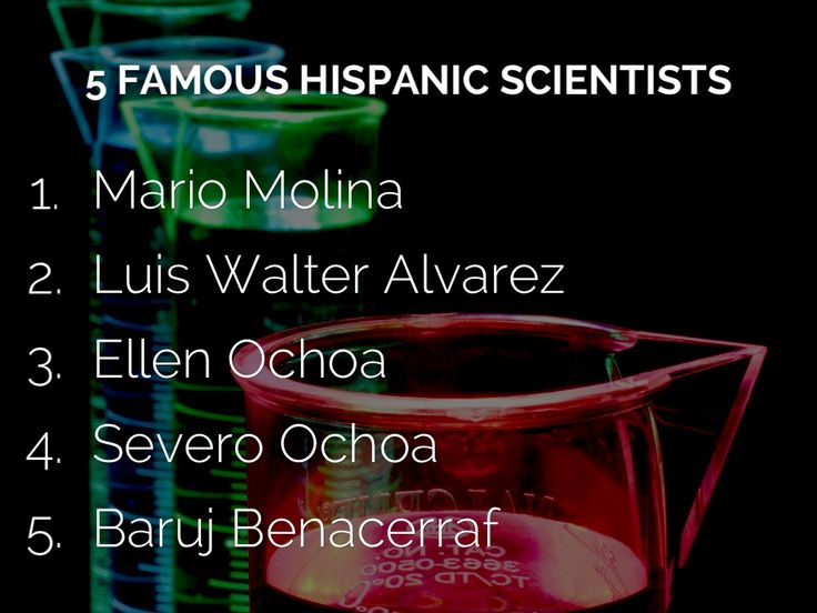 Hispanic Scientists - Hispanic Heritage Month in September