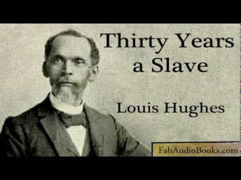 30 YEARS A SLAVE - Thirty Years a Slave by Louis Hughes - complete unabridged audiobook - US SLAVERY - YouTube