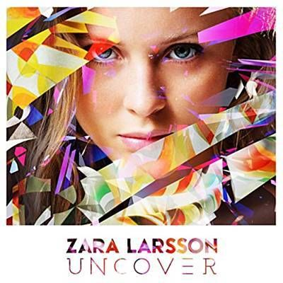 Uncover - Zara Larsson