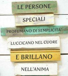 #Italian sayings / las personas especiales perfume de simplicidad, luz en el corazón y brillo en el alma.