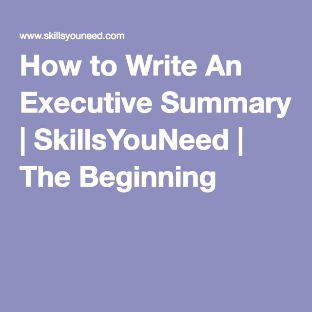 How to Write An Executive Summary | SkillsYouNeed | The Beginning