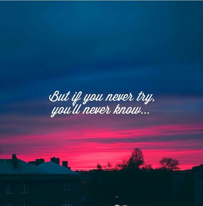 Laptop Wallpapers Tumblr Quotes: But If You Dont Try You'll Never Know...