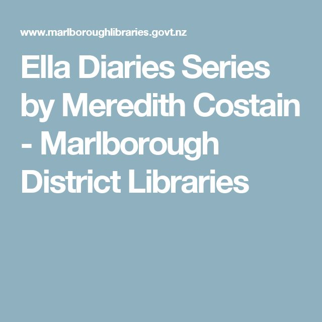 Ella Diaries Series by Meredith Costain - Marlborough District Libraries