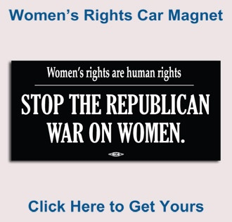 Stop the Republican War on Women. Women's rights are human rights.