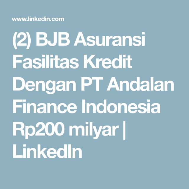 (2) BJB Asuransi Fasilitas Kredit Dengan PT Andalan Finance Indonesia Rp200 milyar | LinkedIn