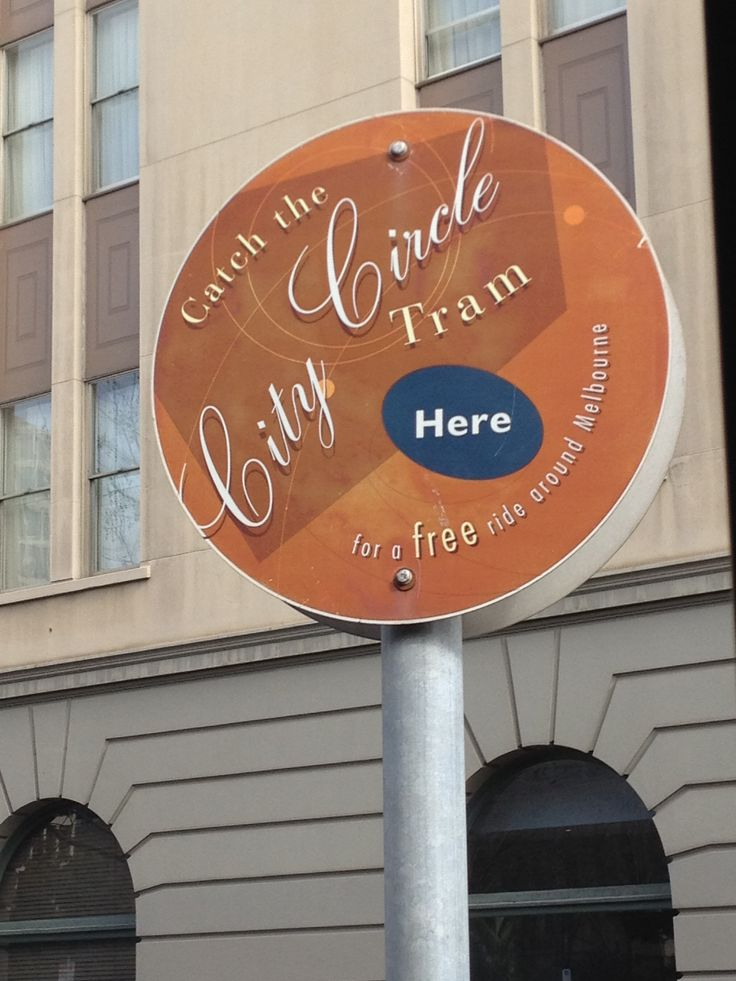 Catch the Free City Circle trams in Melbourne where you see these signs.