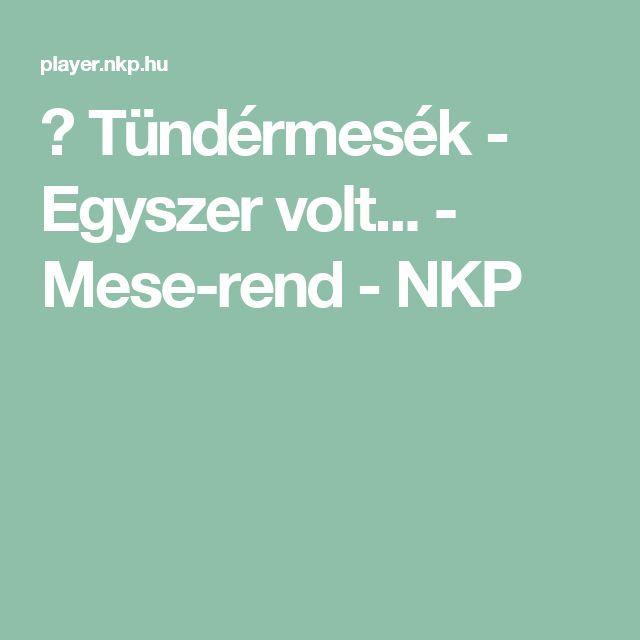 ▶                  Tündérmesék - Egyszer volt... - Mese-rend              - NKP