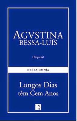 Longos dias têm cem anos. Agustina Bessa-Luís. Guimarães Editora. Livro da semana na Biblioteca (ESRDA). março. 2015.