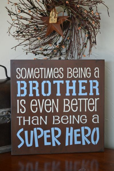 Sometimes Being A Brother Is Even Better Than by CreativeTouchWood, $24.95