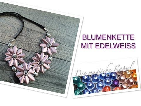 Kapsel Schmuck Anleitung - edle Blumenhalskette mit Edelweiss - die magische (Kaffee)-Kapsel - YouTube