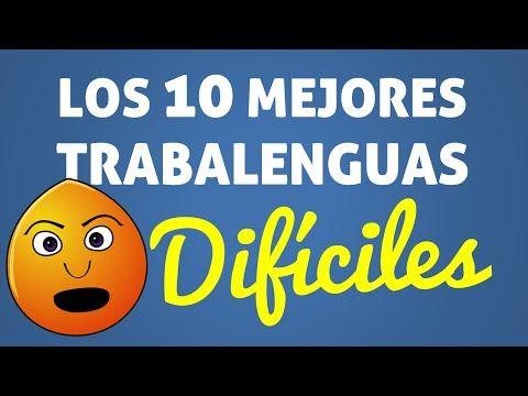 Los 10 mejores TRABALENGUAS DIFÍCILES - YouTube
