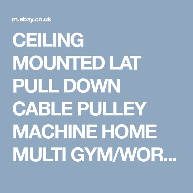 CEILING MOUNTED LAT PULL DOWN CABLE PULLEY MACHINE HOME MULTI GYM/WORKSTATION | eBay