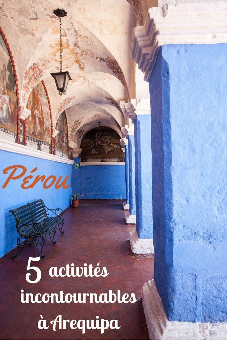 Découvrez la ville d'Arequipa au Pérou. Une visite en 5 activités incontournables à tester pour profiter de cette jolie ville.