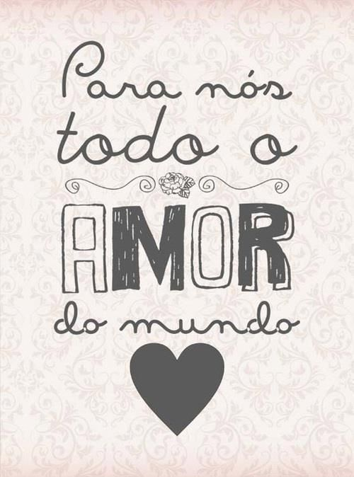Para nós, todo o amor do mundo