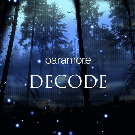 Paramore – Decode. This may be my favoritest Paramore song of all time.