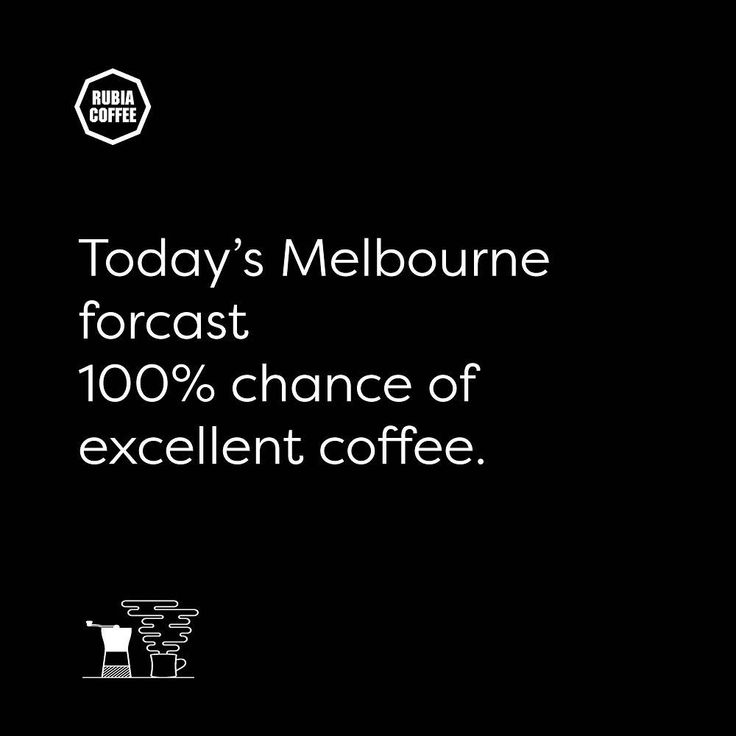 """Rubia Coffee (@rubiacoffeegroup) on Instagram:  """"Oh Melbourne, your love of coffee should be a beacon to the rest of the world.  We know coffee,…"""" Coffee meme. Coffee Quote."""