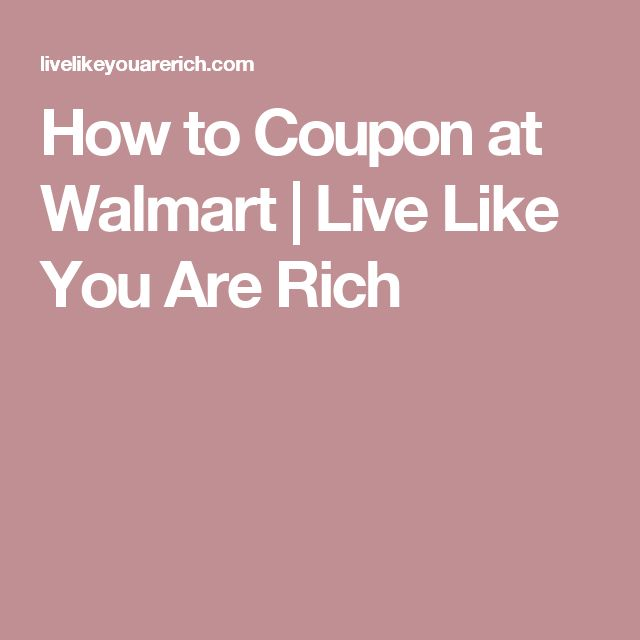 How to Coupon at Walmart | Live Like You Are Rich