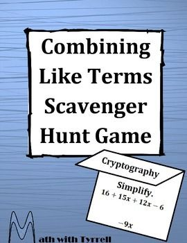 These scavenger hunts are awesome at getting students excited about math!  This Combining Like Terms Scavenger Hunt Game consists of 18 task cards spread around the classroom.  The theme of this scavenger hunt is branches of mathematics.  Depending on the class and timeframe, I sometimes have students pick one of the branches of mathematics to research and present the next day.  Algebra 1