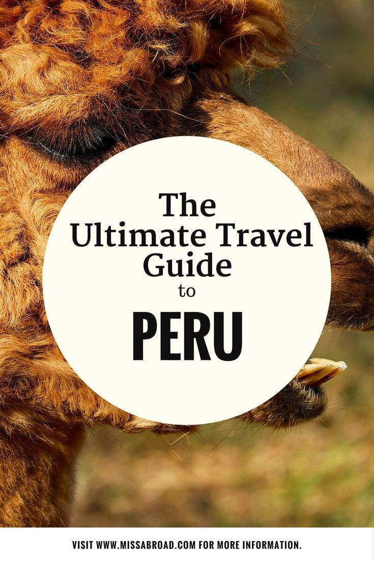 Ultimate Guide to Peru - All you need to know in one destination guide #travel