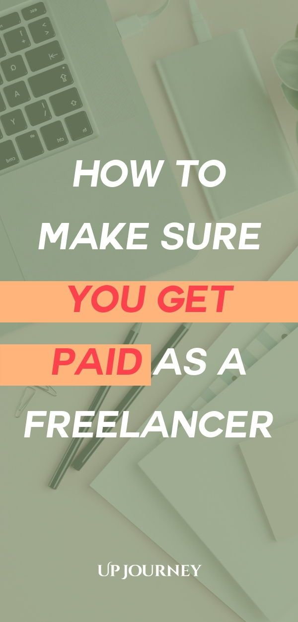 How To Make Sure You Get Paid As A Freelancer Career Planning Career Development Career Advice