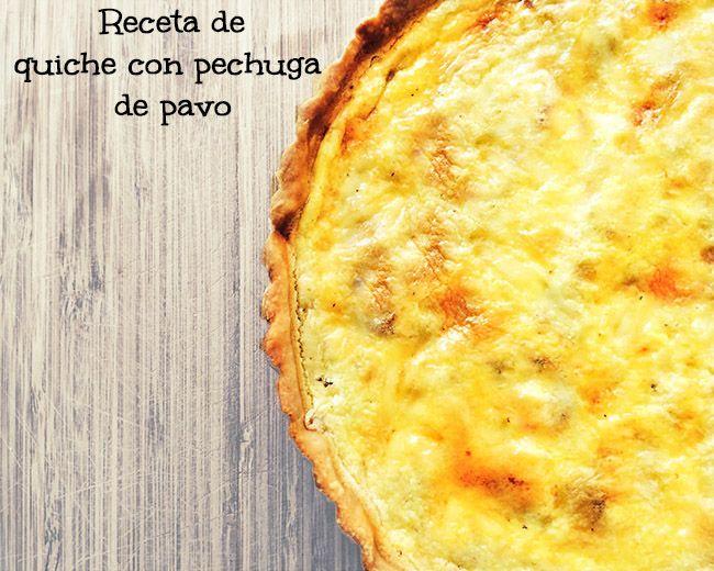 Esta receta de quiche de pavo o 1 cena sana y rica