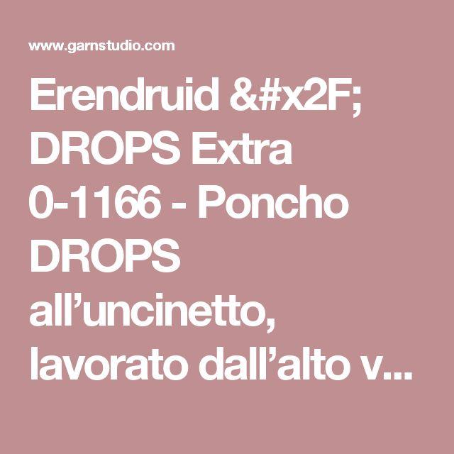 """Erendruid / DROPS Extra 0-1166 - Poncho DROPS all'uncinetto, lavorato dall'alto verso il basso (top down), con cappuccio e motivo a ventaglio, in """"Andes"""". Taglie: Dalla S alla XXXL. - Modello gratuito di DROPS Design"""