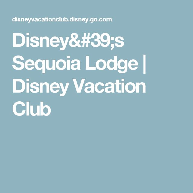 Disney's Sequoia Lodge | Disney Vacation Club