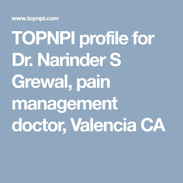 TOPNPI profile for Dr. Narinder S Grewal, pain management doctor, Valencia CA