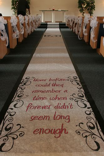 Aisle Runner Love The Quote Idea With A Picture Of The
