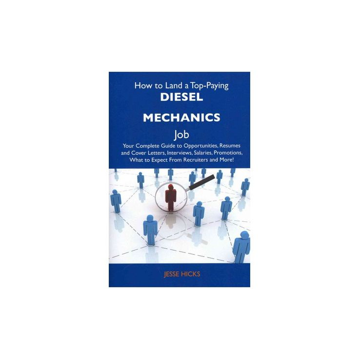 How to land a toppaying diesel mechanics job paperback