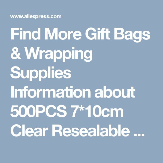 Find More Gift Bags & Wrapping Supplies Information about 500PCS 7*10cm Clear Resealable Cellophane/BOPP/Poly Bags Transparent Opp Bag Packing Plastic Bags Self Adhesive Seal for gift,High Quality bag plastic,China seal plastic Suppliers, Cheap bag pack from Fashion MY life on Aliexpress.com