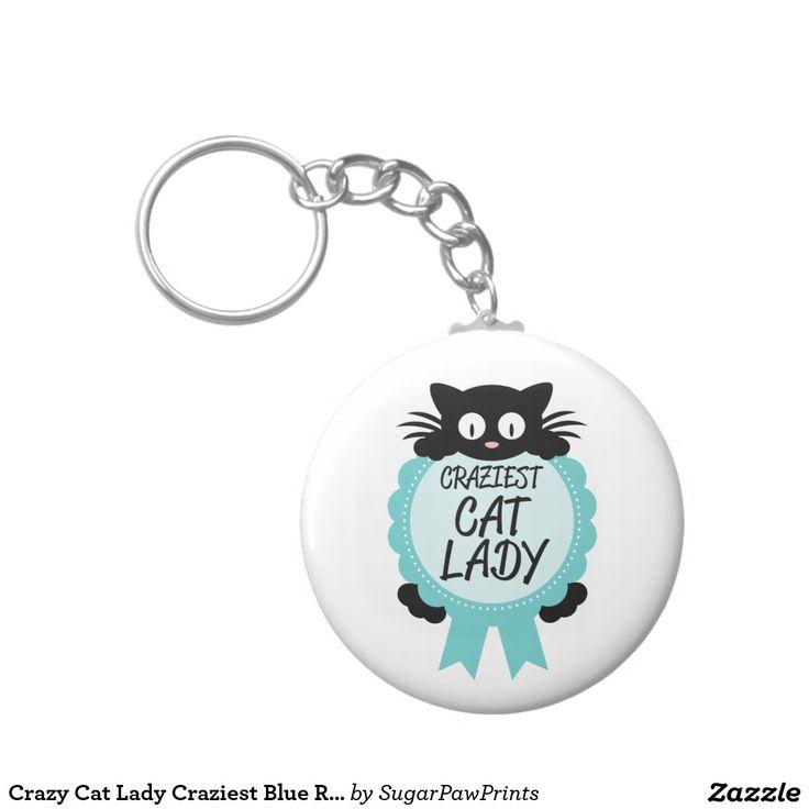 Crazy #Cat Lady Craziest Blue Ribbon Award #Funny Basic Round #Button #Keychain #GagGift #Humorous #Kitty #Gift #BlackCat #Kitten #CatLover #Zazzle @zazzle