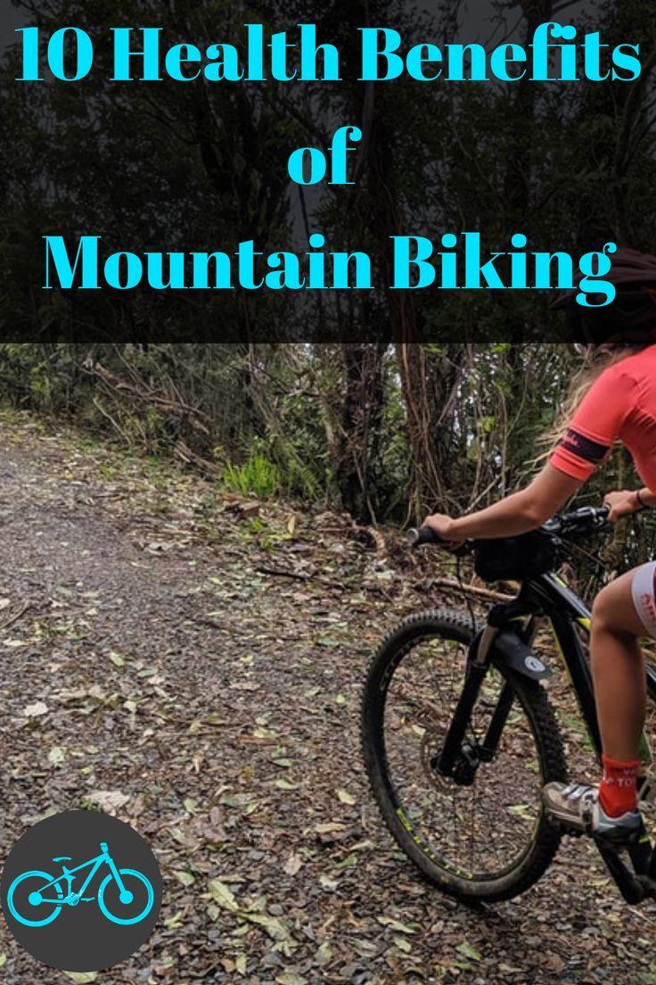 10 Health Benefits Of Mountain Biking Biking Benefits Mountain