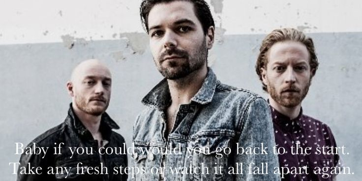 Baby if you could would you go back to the start. Take any fresh steps or watch it all fall apart again. Biffy Clyro, Biblical, Opposites