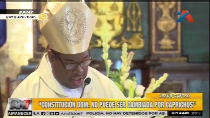 """Arzobispo Jesús Castro Dice """"Constitución Dominicana No Puede Ser Cambiada Por Caprichos"""""""