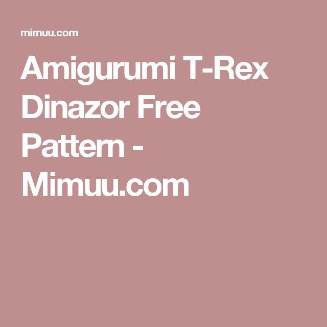 Amigurumi T-Rex Dinazor Free Pattern - Mimuu.com