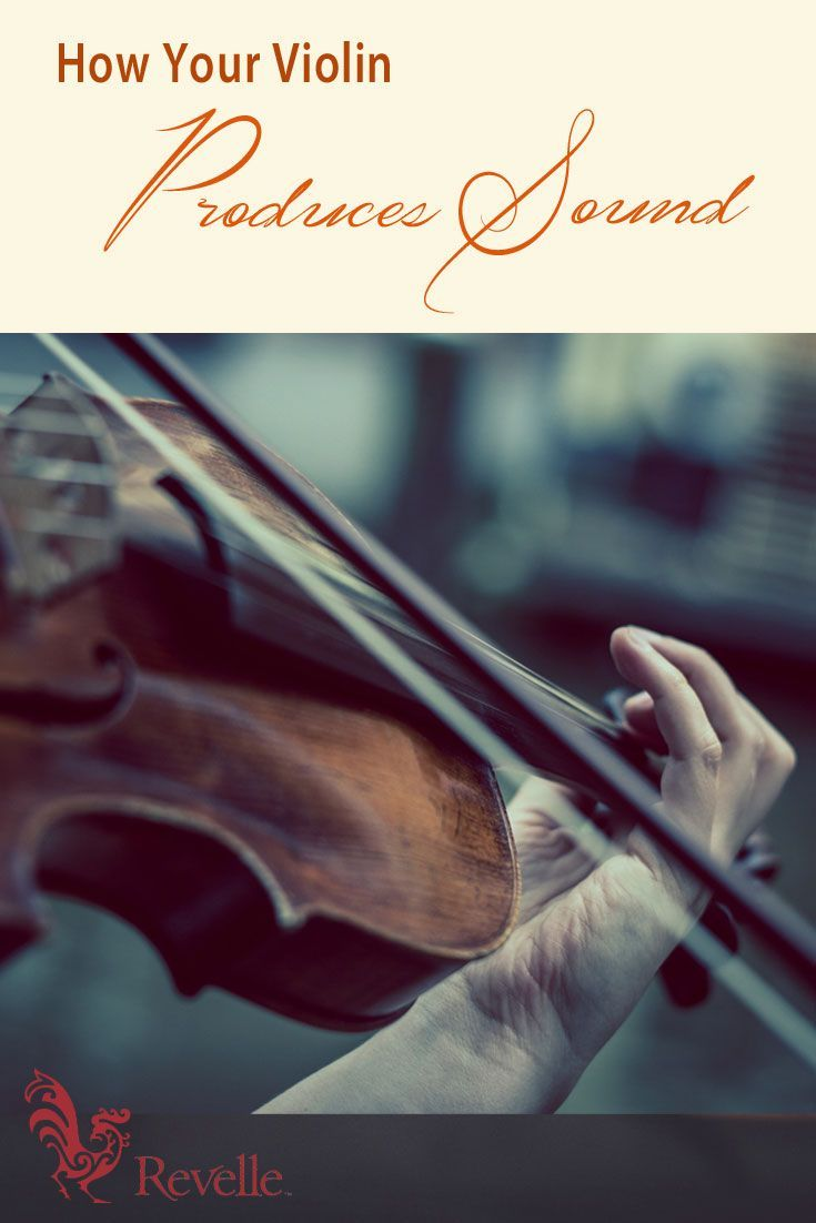 How Your Violin Produces Sound http://www.connollymusic.com/revelle/blog/how-your-violin-produces-sound /revellestrings/