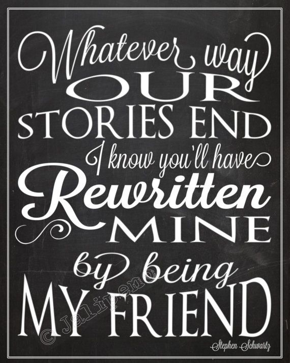 Graduation Quotes About Friends And Memories : Wicked quote you have rewritten mine quot for good instant