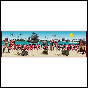 Beware of the Pirates Giant Banner, $4.99 Cdn each.