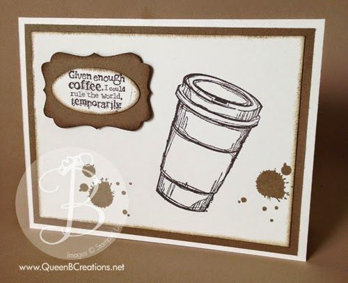 Coffee card using Stampin' Up! Perfect Blend and Gorgeous Grunge stamp sets by Queen B Creations