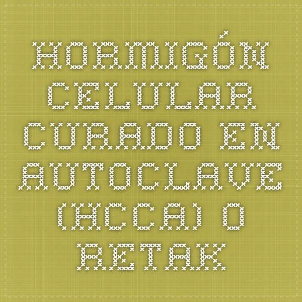 Hormigón Celular Curado en Autoclave (HCCA) o retak