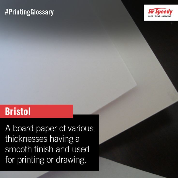 Bristol a board paper of various thicknesses having a smooth finish and used for printing or drawing