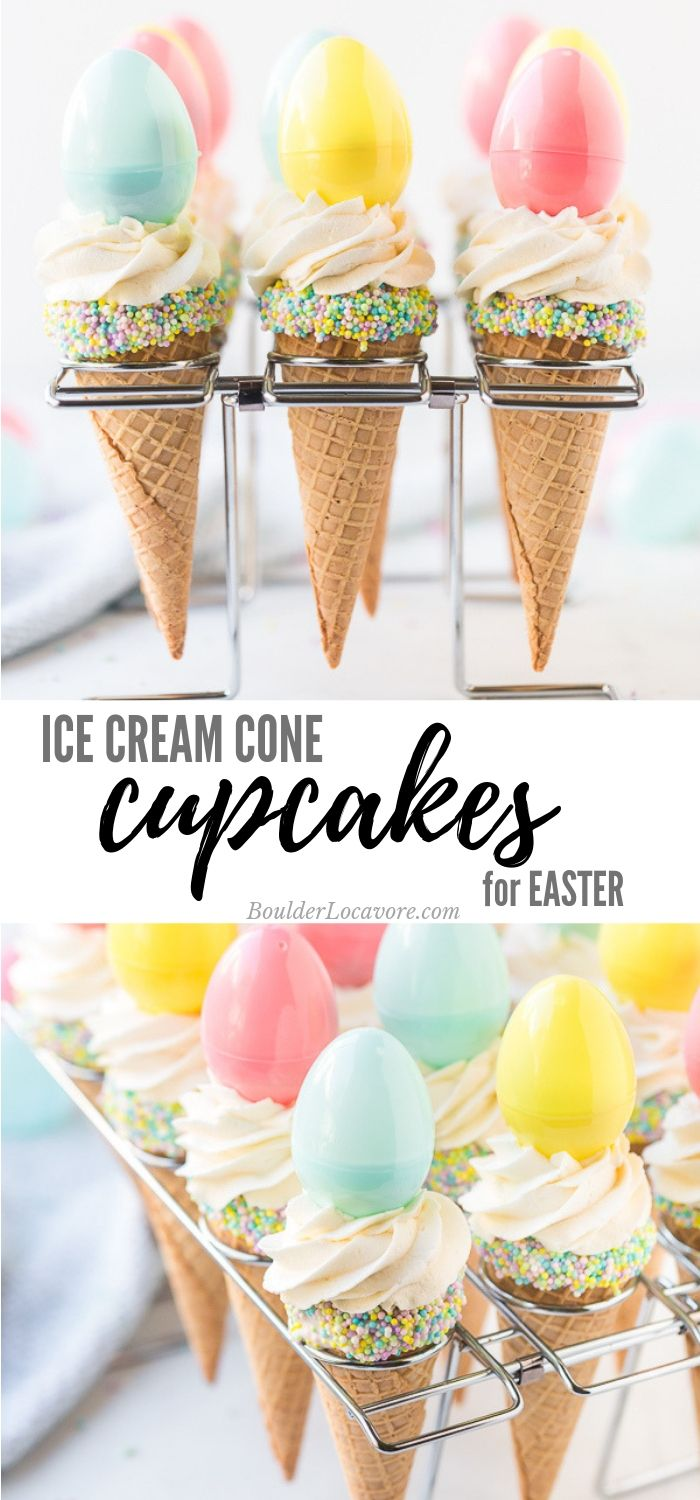 Baked In The Cone Ice Cream Cone Cupcakes Are A Special Easter