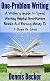 Free Kindle Book -   One-Problem Writing: A Writer's Guide To Speed-Writing Helpful Non-Fiction Books And Earning Money In 7-Days Or Less Check more at http://www.free-kindle-books-4u.com/business-moneyfree-one-problem-writing-a-writers-guide-to-speed-writing-helpful-non-fiction-books-and-earning-money-in-7-days-or-less/