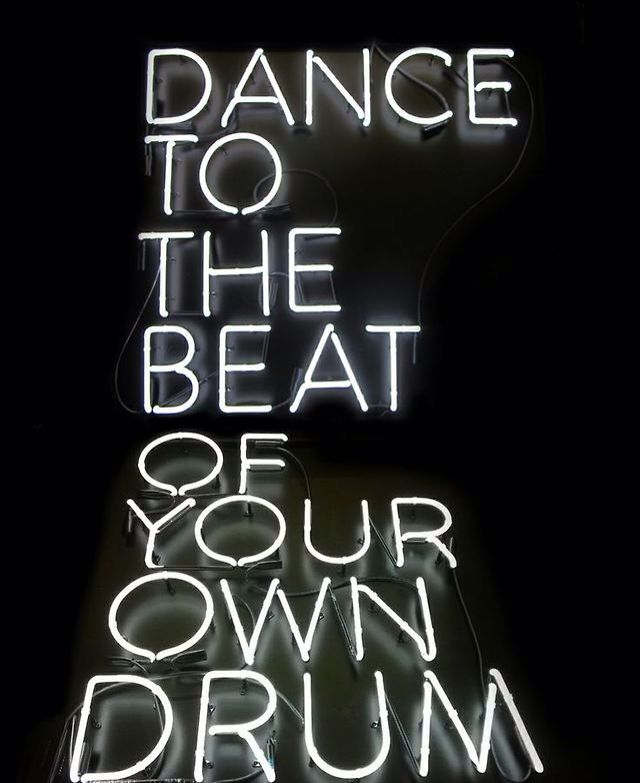 only listen to the beat of your own drum #words