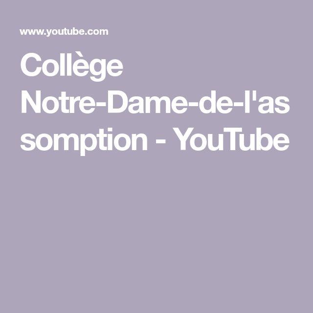 Collège Notre-Dame-de-l'assomption - YouTube