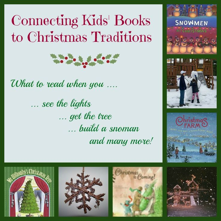 Connecting Kids Books to Christmas Traditions  What to read when you get the tree, build a snowman, bake cookies and more!