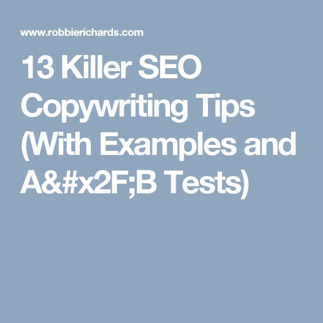 13 Killer SEO Copywriting Tips (With Examples and A/B Tests)