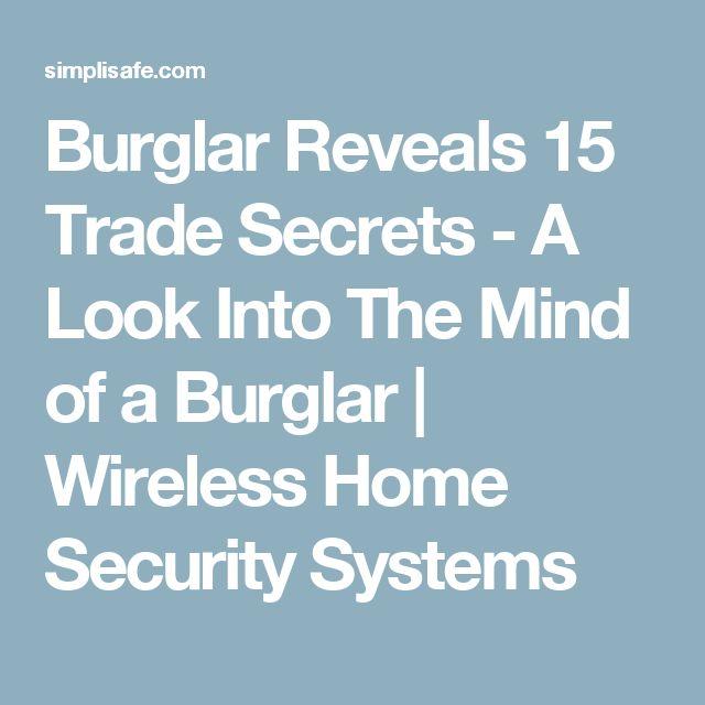 burglar reveals 15 trade secrets a look into the mind of a burglar wireless