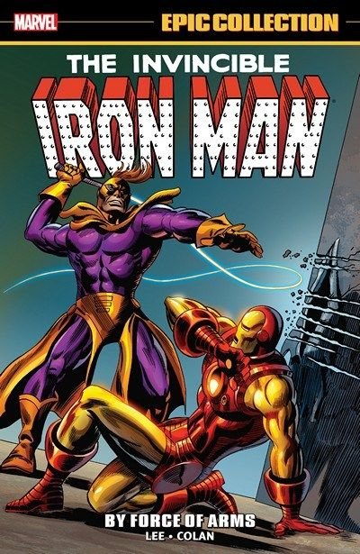 Iron Man Epic Collection – By Force of Arms (07.02.2017) //  Tony Stark is back as the Invincible Iron Man! Stan Lee and Gene Colan's complete run – a host of iconic Iron Man adventures, including one of Marvel's first crossovers – is proudly presented in this Epic Collection. Brought before the United States Senate to divulge the secrets of Stark Enterprises, the stakes have never been higher for Tony Stark. #iron #man #marvel #comics #epic #collection